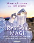 """""""Krystallmagi ritualer for bruk av krystaller, moder jords millioner av år gamle visdomsbærere"""" av Heather Askinosie"""