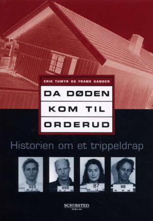 """""""Da døden kom til Orderud - historien om et trippeldrap"""" av Erik Tumyr"""