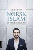 """""""Norsk islam - hvordan elske Koranen og Norge samtidig"""" av Mohammad Usman Rana"""