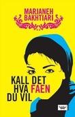 """""""Kall det hva faen du vil roman"""" av Marjaneh Bakhtiari"""