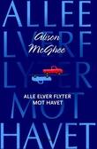 """""""Alle elver flyter mot havet"""" av Alison McGhee"""