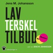 """""""Lavterskeltilbud"""" av Jens M. Johansson"""