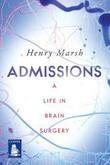 """Admissions - A life in brain surgery"" av Henry Marsh"