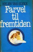 """""""Farvel til fremtiden"""" av Helen Van Slyke"""