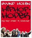 """""""Hiphop-hoder - fra Beat Street til bygde-rap"""" av Øyvind Holen"""
