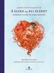 """""""Å elske og bli elsket hvordan ta vare på kjærligheten?"""" av Bjørk Matheasdatter"""