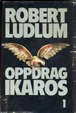 """""""Oppdrag Ikaros 1"""" av Robert Ludlum"""