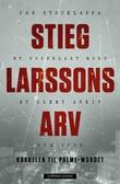 """""""Stieg Larssons arv nøkkelen til Palme-mordet"""" av Jan Stocklassa"""