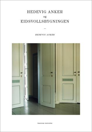 """""""Hedevig Anker og Eidsvollsbygningen"""" av Hedevig Anker"""