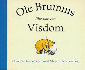 """""""Ole Brumms lille bok om visdom"""" av Alan Alexander Milne"""