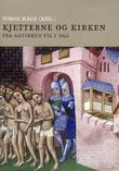 """""""Kjetterne og kirken - fra antikken til i dag"""" av Tomas Hägg"""