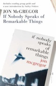 """If nobody speaks of remarkable things"" av Jon McGregor"
