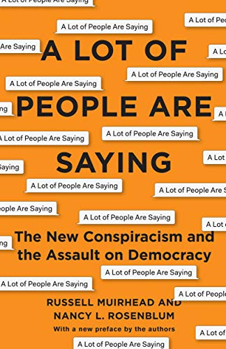 """""""A Lot of People Are Saying - The New Conspiracism and the Assault on Democracy"""" av Russell Muirhead"""
