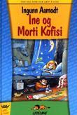 """""""Ine og Morti Kofisi"""" av Ingunn Aamodt"""