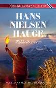"""""""Hans Nielsen Hauge - fakkelbæreren"""" av Inger Anna Maridal Drangsholt"""