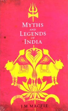 """Myths and Legends of India - An Introduction to the Study of Hinduism"" av J.M. Macfie"