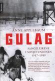 """""""Gulag - fangeleirene i Sovjetunionen"""" av Anne Applebaum"""