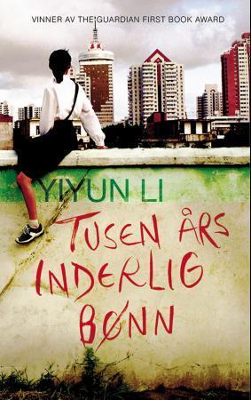 """""""Tusen års inderlig bønn - noveller"""" av Yiyun Li"""