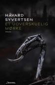 """""""Et uoverskuelig mørke - roman"""" av Håvard Syvertsen"""