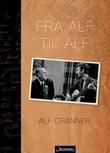 """""""Fra Alf til Alf"""" av Alf Cranner"""