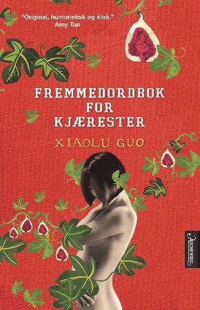"""""""Fremmedordbok for kjærester"""" av Xiaolu Guo"""