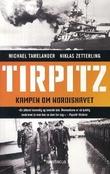 """""""Tirpitz kampen om Nordishavet"""" av Michael Tamelander"""