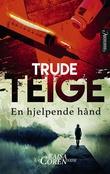 """""""En hjelpende hånd - krim"""" av Trude Teige"""