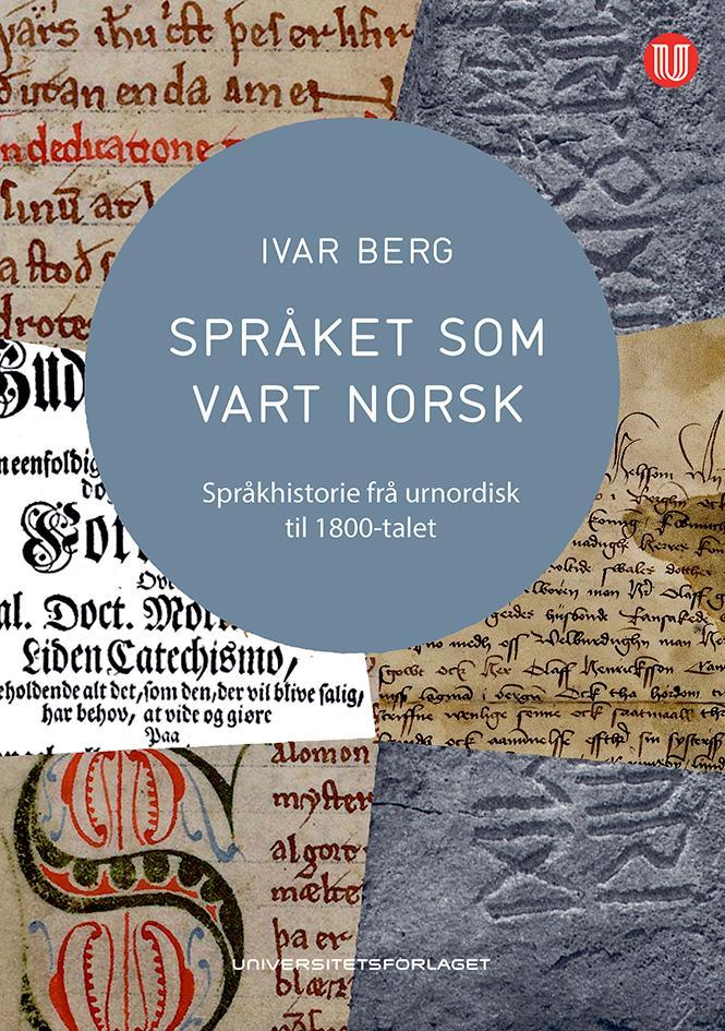 """""""Språket som vart norsk - språkhistorie frå urnordisk til 1800-talet"""" av Ivar Berg"""