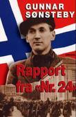 """""""Rapport fra nr. 24"""" av Gunnar Sønsteby"""