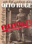 """""""Felttoget - general Otto Ruges erindringer fra kampene april-juni 1940"""" av Otto Ruge"""