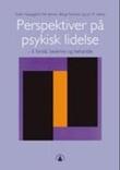 """""""Perspektiver på psykisk lidelse - å forstå, beskrive og behandle"""" av Svein Haugsgjerd"""