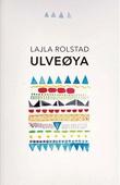 """""""Ulveøya roman"""" av Lajla Rolstad"""