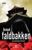 """""""Gjensynet - en kriminalroman"""" av Knut Faldbakken"""