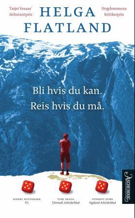 """""""Bli hvis du kan. Reis hvis du må - roman"""" av Helga Flatland"""