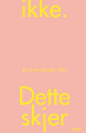 """""""Dette skjer ikke - dikt"""" av Ida Lórien Ringdal"""