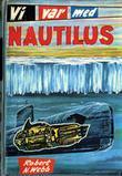 """""""Vi var med Nautilus"""" av Robert N. Webb"""