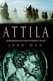 """""""Attila - barbarkongen som utfordret Romerriket"""" av John Man"""