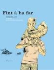 """""""Fint å ha far"""" av Erna Osland"""