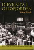 """""""Djeveløya i Oslofjorden - historien om Bastøy og andre straffeanstalter for slemme gutter"""" av Yngvar Ustvedt"""