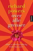 """""""Over alle grenser"""" av Richard Powers"""