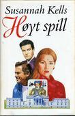 """""""Høyt spill"""" av Susannah Kells"""