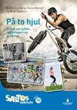 """""""På to hjul - ei bok om sykler, sykkelsport og syklister"""" av Barbro Lundberg"""