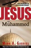 """""""Jesus og Muhammed - store forskjeller og overraskende likheter"""" av Mark A. Gabriel"""