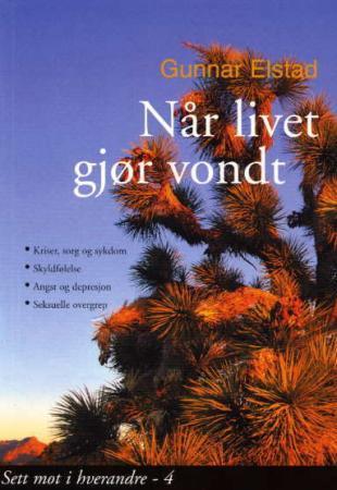 """""""Når livet gjør vondt"""" av Gunnar Elstad"""