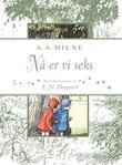 """""""Nå er vi seks"""" av A.A. Milne"""
