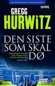 """""""Den siste som skal dø"""" av Gregg Hurwitz"""