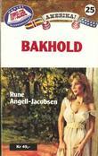 """""""Bakhold"""" av Rune Angell-Jacobsen"""