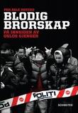 """""""Blodig brorskap - på innsiden av Oslos gjenger"""" av Per Asle Rustad"""