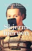 """""""Skjermhjernen"""" av Anders Hansen"""