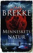 """""""Menneskets natur kriminalroman"""" av Jørgen Brekke"""